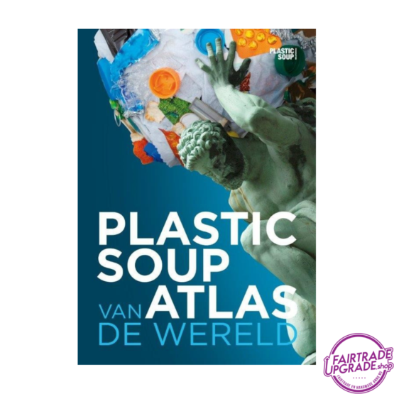 Plasic Soup Atlas van de Wereld FairtradeUpgrade