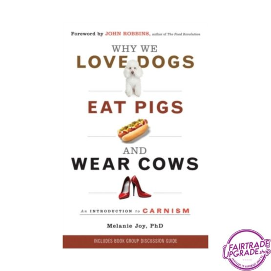 Why we love dogs, eat pigs and wear cows bij FairtradeUpgrade